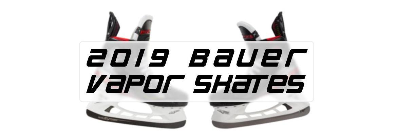 2019 Bauer Vapor Hockey Skates Overview
