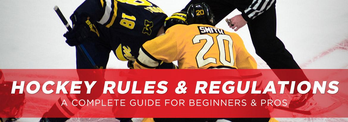 A Complete Guide to Ice Hockey Rules & Regulations