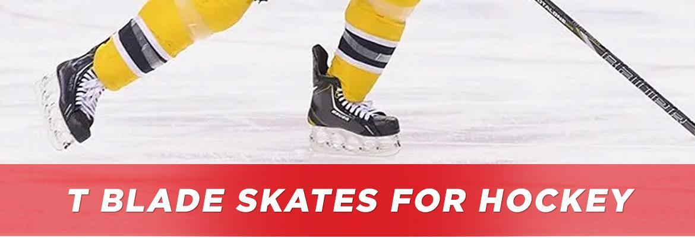 T Blade Skates for Hockey