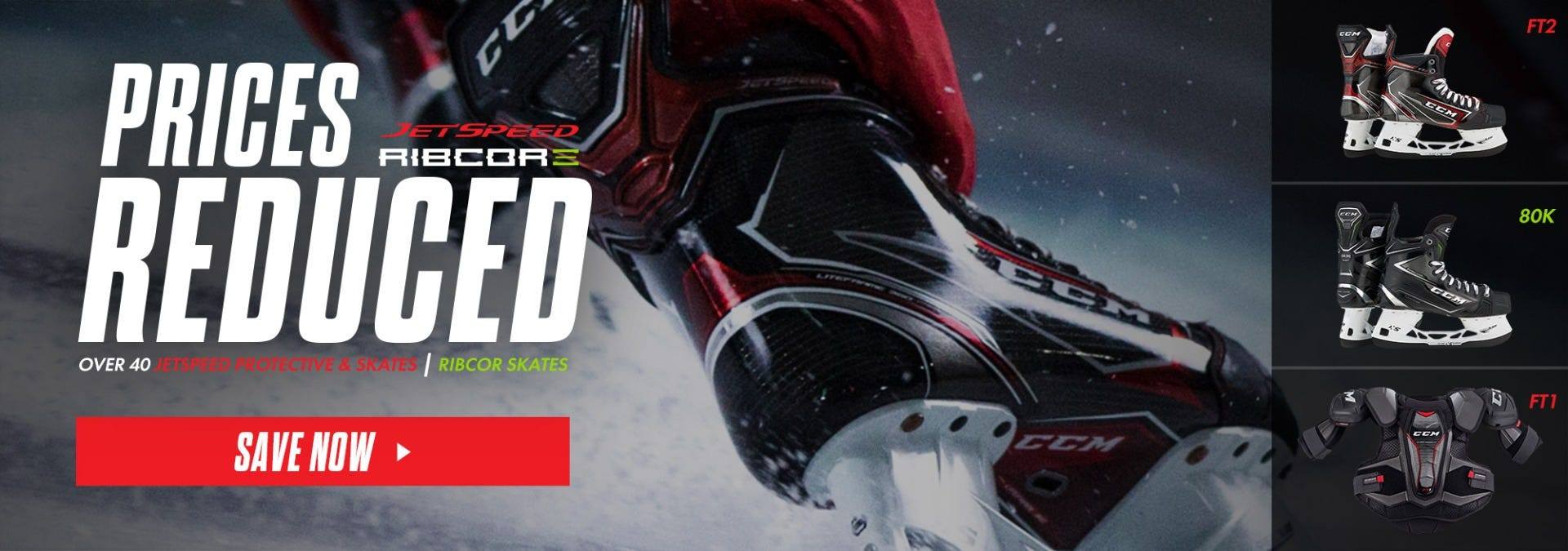 Save up to $190 on over 40 CCM JetSpeed protective & skates and RibCor skates